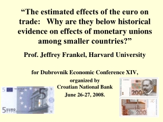 for Dubrovnik Economic Conference XIV, organized by Croatian National Bank June 26-27, 2008.