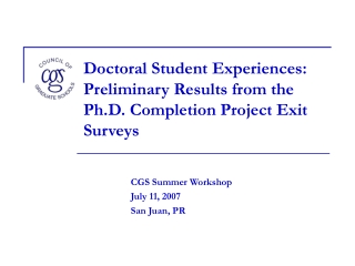 Doctoral Student Experiences: Preliminary Results from the Ph.D. Completion Project Exit Surveys