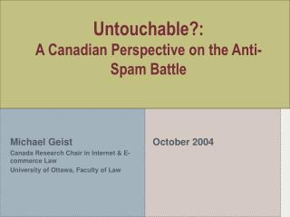 Untouchable?: A Canadian Perspective on the Anti-Spam Battle