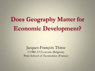 Jacques-François Thisse CORE-UCLouvain (Belgium) Paris School of Economics (France)