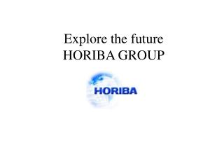 Explore the future  HORIBA GROUP
