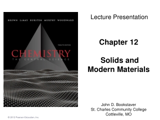 Chapter 12 Solids and  Modern Materials