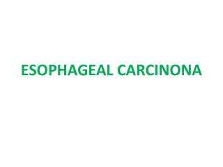 ESOPHAGEAL CARCINONA