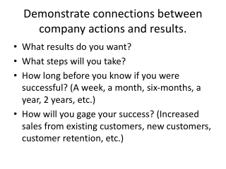 Demonstrate connections between company actions and results.