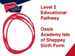 Level 2 Educational Pathway Oasis Academy Isle of Sheppey Sixth Form