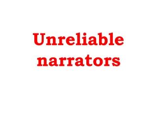 Unreliable narrators