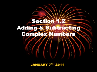 Section 1.2 Adding & Subtracting  Complex Numbers