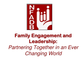 Family Engagement and Leadership:  Partnering Together in an Ever Changing World