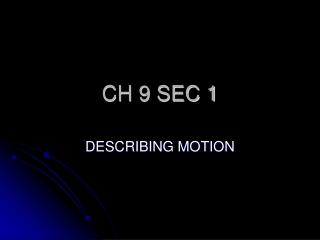 CH 9 SEC 1
