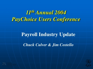11 th  Annual 2004   PayChoice Users Conference