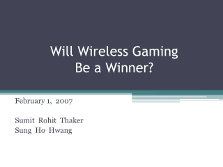 Will Wireless Gaming  Be a Winner?