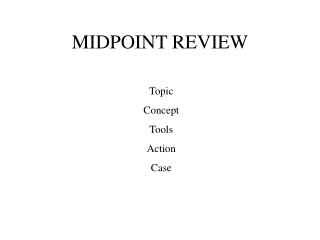 MIDPOINT REVIEW