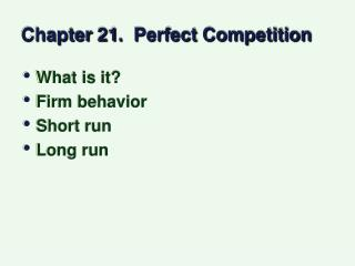 Chapter 21.  Perfect Competition