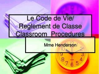 Le Code de Vie/ Reglement de Classe Classroom  Procedures