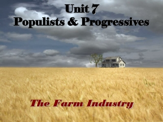 Unit 7 Populists & Progressives