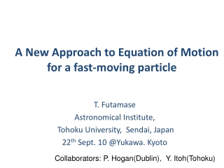 A New Approach to Equation of Motion for a fast-moving particle
