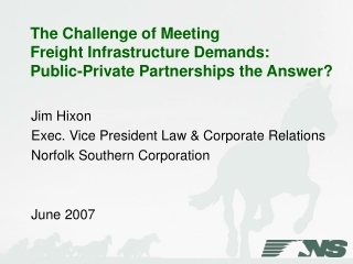 The Challenge of Meeting Freight Infrastructure Demands:   Public-Private Partnerships the Answer?