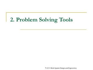 2. Problem Solving Tools