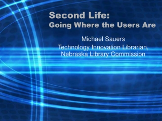 Second Life: Going Where the Users Are