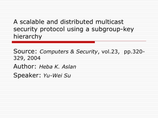 A scalable and distributed multicast security protocol using a subgroup-key hierarchy