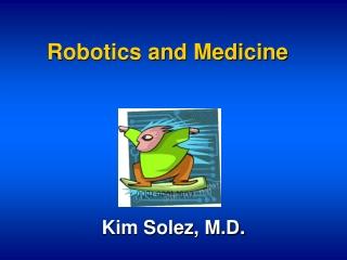 Robotics and Medicine