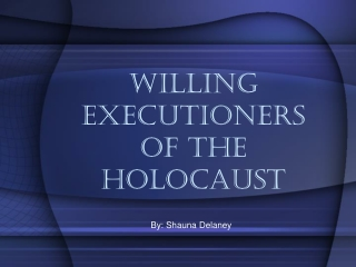 Willing Executioners of the Holocaust