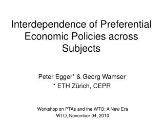 Interdependence of Preferential Economic Policies across Subjects