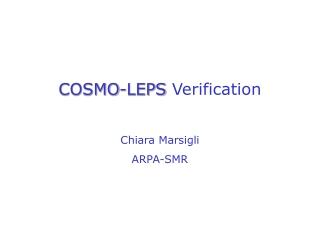 COSMO-LEPS  Verification Chiara Marsigli ARPA-SMR