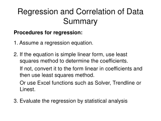 Procedures for regression: 1. Assume a regression equation.
