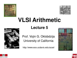 VLSI Arithmetic Lecture 5