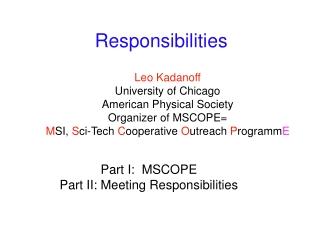Leo Kadanoff University of Chicago American Physical Society Organizer of MSCOPE=