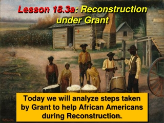 Lesson 18.3a : Reconstruction under Grant
