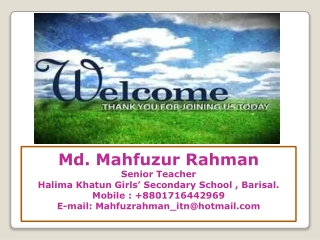 Md.  Mahfuzur Rahman Senior Teacher Halima  Khatun  Girls' Secondary School , Barisal.