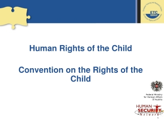 Human Rights of the Child Convention on the Rights of the Child