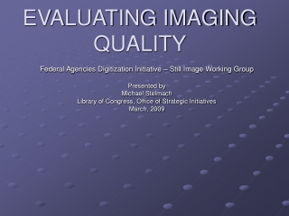 EVALUATING IMAGING QUALITY