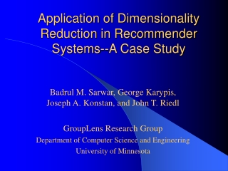Application of Dimensionality Reduction in Recommender Systems--A Case Study