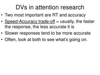 DVs in attention research