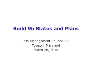 Build 9b Status and Plans