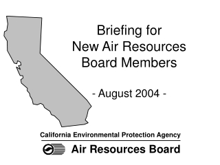 Briefing for  New Air Resources  Board Members - August 2004 -
