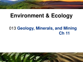 013  Geology, Minerals, and Mining Ch 11