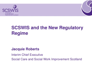 SCSWIS and the New Regulatory Regime