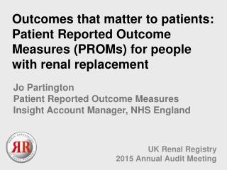 UK Renal Registry 2015 Annual Audit Meeting