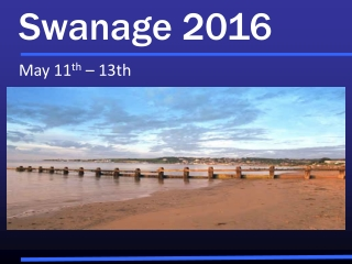 Swanage 2016 May 11 th  – 13th