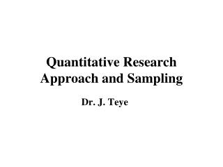 Quantitative Research Approach and Sampling