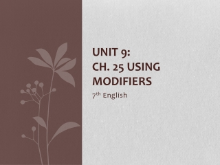 Unit 9:  Ch. 25 Using Modifiers