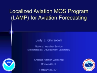 Localized Aviation MOS Program (LAMP) for Aviation Forecasting Judy E. Ghirardelli
