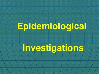 Epidemiological  Investigations