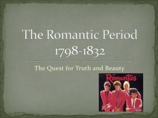 The Romantic Period 1798-1832
