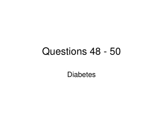 Questions 48 - 50