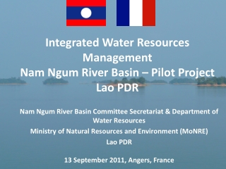 Integrated Water Resources Management Nam Ngum River Basin – Pilot Project Lao PDR